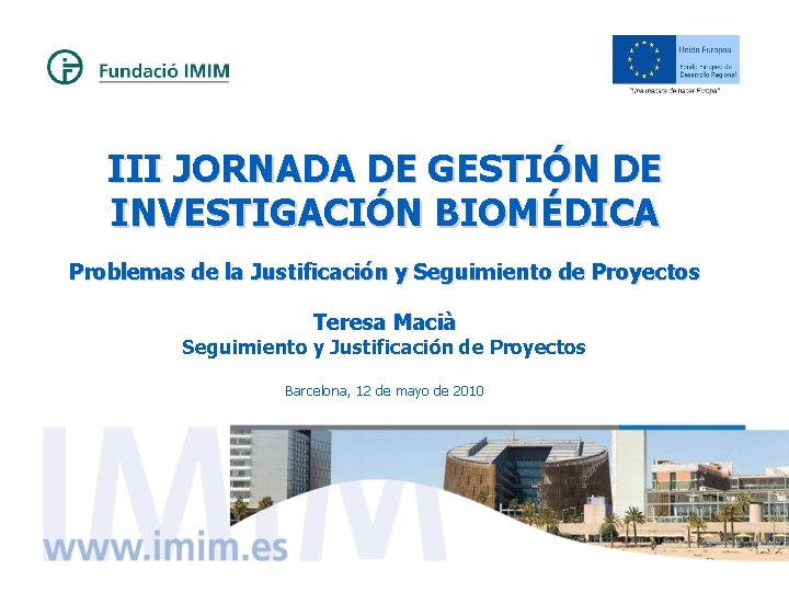 III JORNADA DE GESTIÓN DE INVESTIGACIÓN BIOMÉDICA Problemas de la Justificación y Seguimiento de