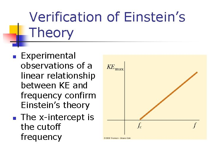 Verification of Einstein's Theory n n Experimental observations of a linear relationship between KE