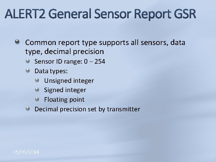 Common report type supports all sensors, data type, decimal precision Sensor ID range: 0