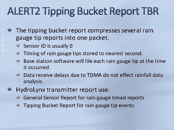 0 5 / 0 6 / 2 0 1 4 The tipping bucket report