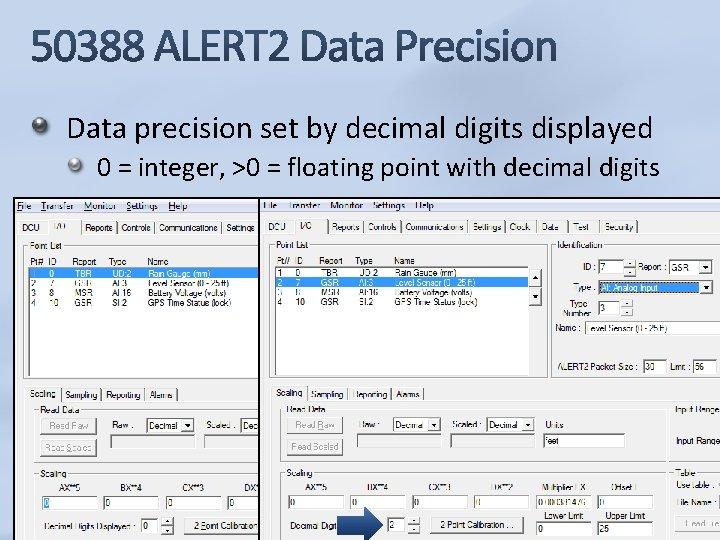 Data precision set by decimal digits displayed 0 = integer, >0 = floating point