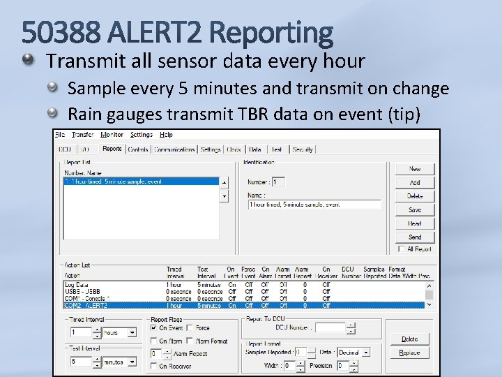 Transmit all sensor data every hour Sample every 5 minutes and transmit on change