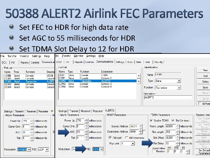 Set FEC to HDR for high data rate Set AGC to 55 milliseconds for