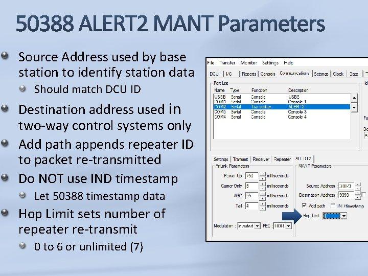 Source Address used by base station to identify station data Should match DCU ID