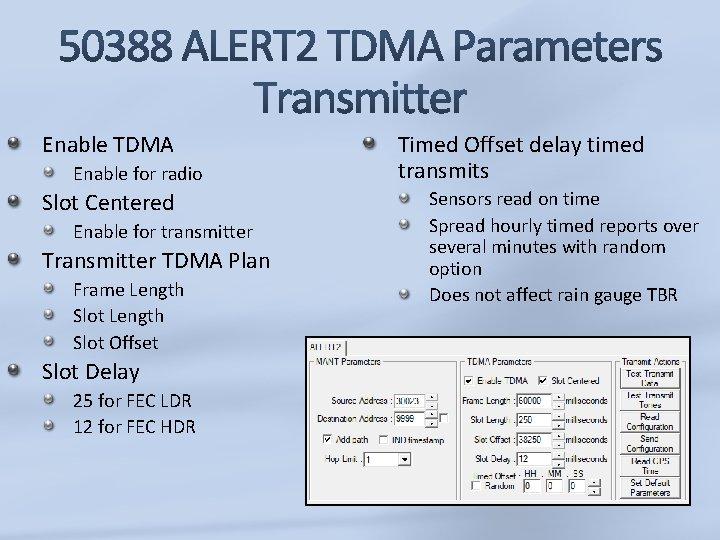 Enable TDMA Enable for radio Slot Centered Enable for transmitter TDMA Plan Frame Length