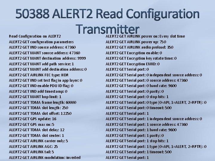 Read Configuration on ALERT 2 GET configuration parameters ALERT 2 GET IND source address: