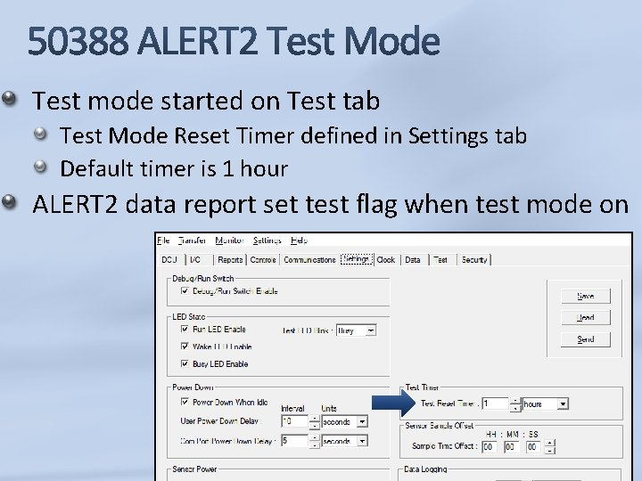 Test mode started on Test tab Test Mode Reset Timer defined in Settings tab