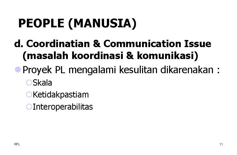 PEOPLE (MANUSIA) d. Coordinatian & Communication Issue (masalah koordinasi & komunikasi) l Proyek PL