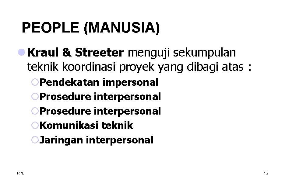 PEOPLE (MANUSIA) l Kraul & Streeter menguji sekumpulan teknik koordinasi proyek yang dibagi atas