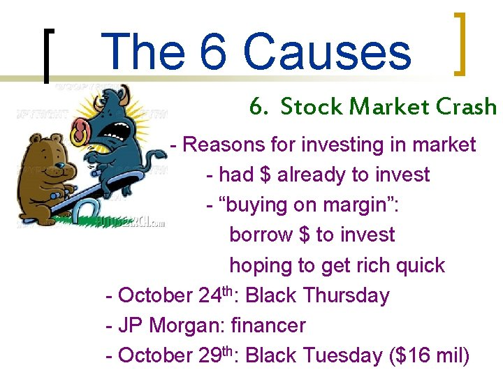The 6 Causes 6. Stock Market Crash - Reasons for investing in market -