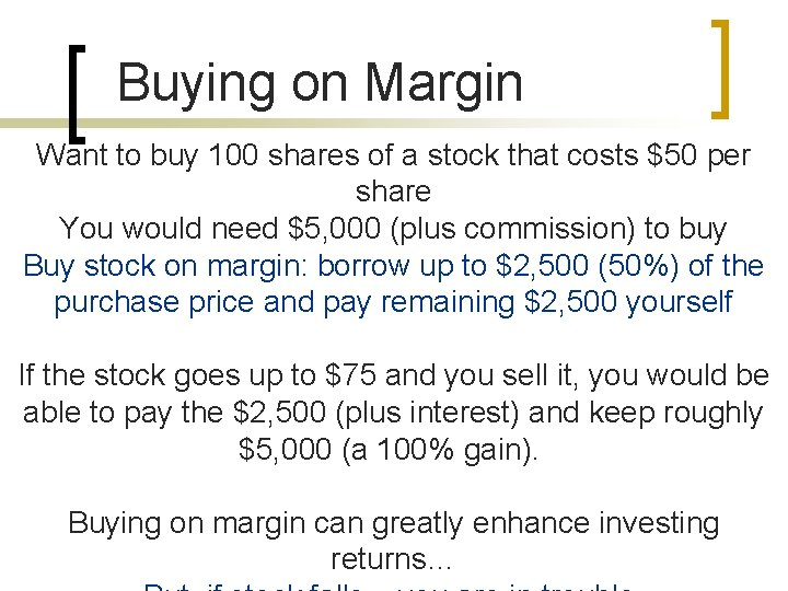 Buying on Margin Want to buy 100 shares of a stock that costs