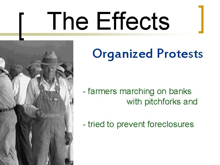 The Effects Organized Protests - farmers marching on banks with pitchforks and guns -