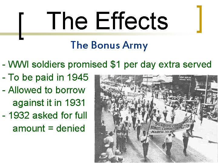 The Effects The Bonus Army - WWI soldiers promised $1 per day extra served