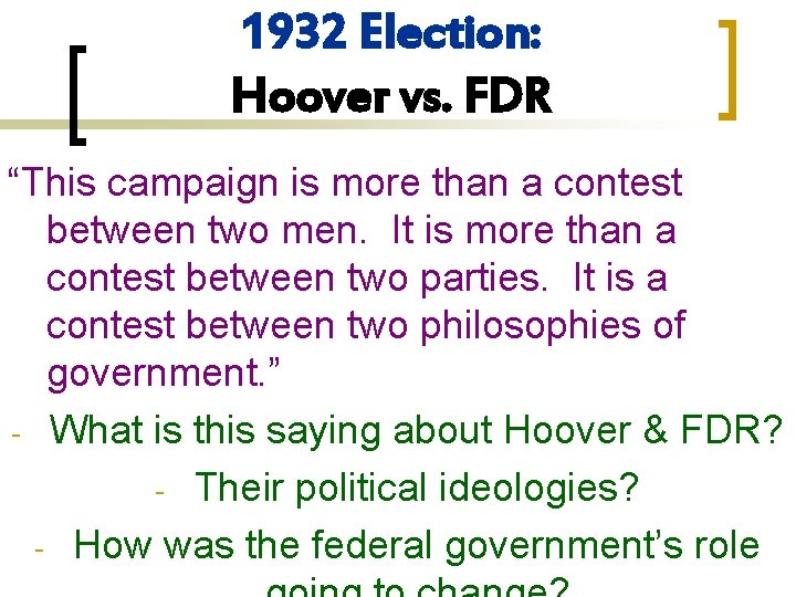 """1932 Election: Hoover vs. FDR """"This campaign is more than a contest between two"""