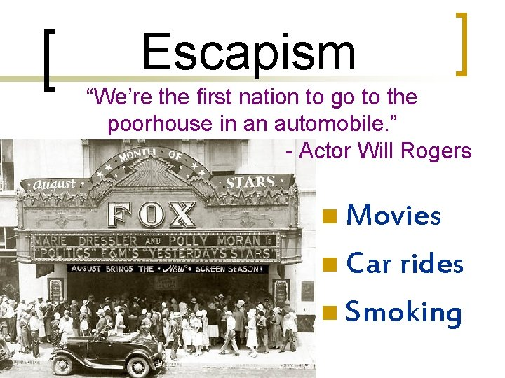 """Escapism """"We're the first nation to go to the poorhouse in an automobile. """""""