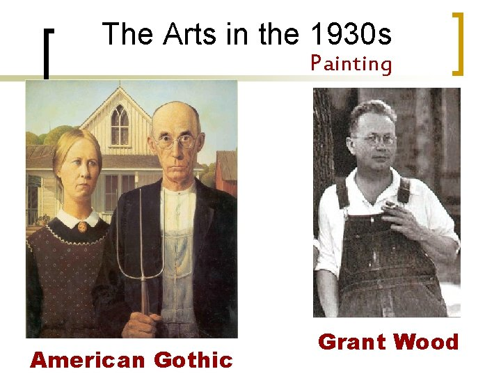The Arts in the 1930 s Painting American Gothic Grant Wood