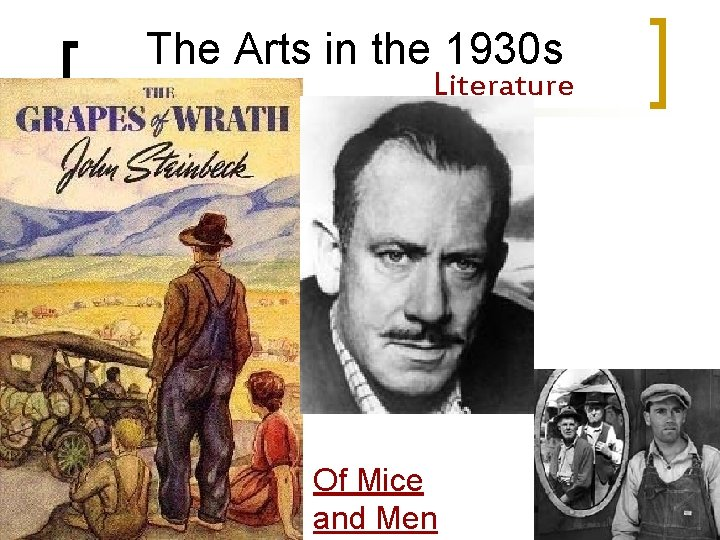 The Arts in the 1930 s Literature Of Mice and Men