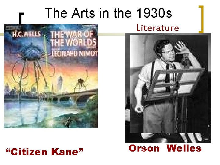 """The Arts in the 1930 s Literature """"Citizen Kane"""" Orson Welles"""