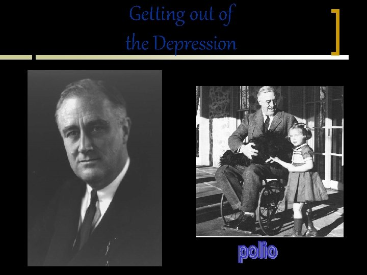 Getting out of the Depression