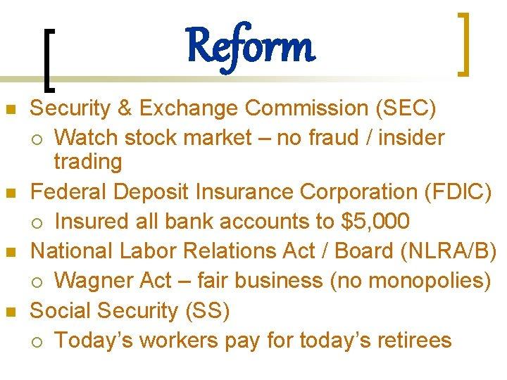 Reform n n Security & Exchange Commission (SEC) ¡ Watch stock market – no