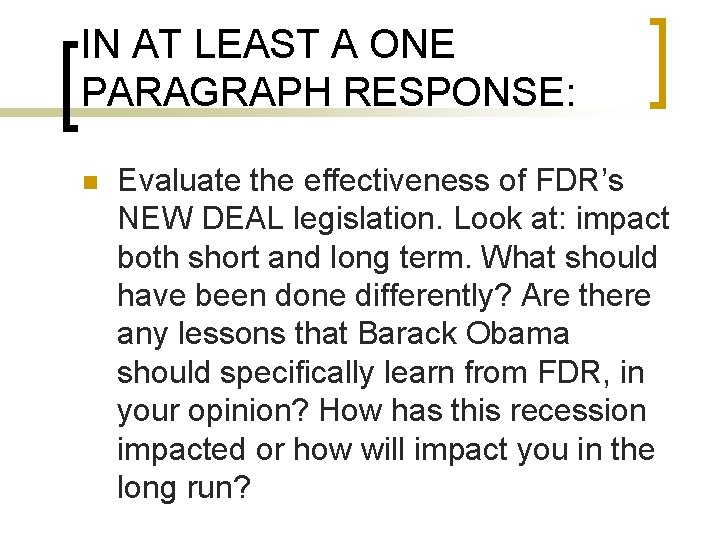IN AT LEAST A ONE PARAGRAPH RESPONSE: n Evaluate the effectiveness of FDR's NEW