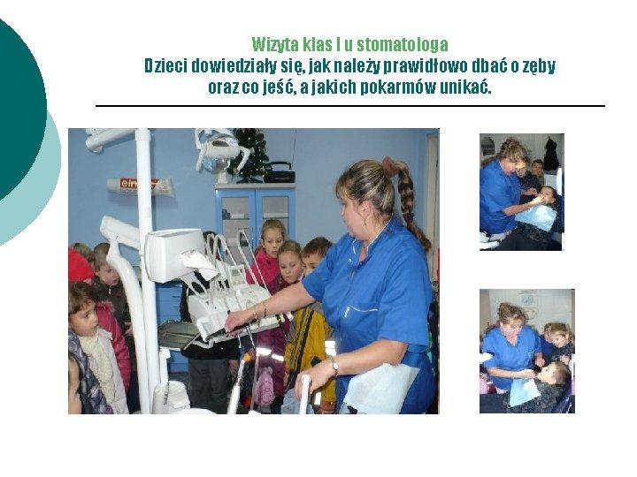 Wizyta klas I u stomatologa Dzieci dowiedziały się, jak należy prawidłowo dbać o zęby