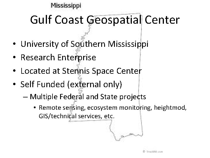 Gulf Coast Geospatial Center • • University of Southern Mississippi Research Enterprise Located at