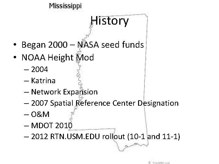 History • Began 2000 – NASA seed funds • NOAA Height Mod – 2004