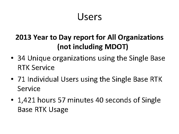 Users 2013 Year to Day report for All Organizations (not including MDOT) • 34