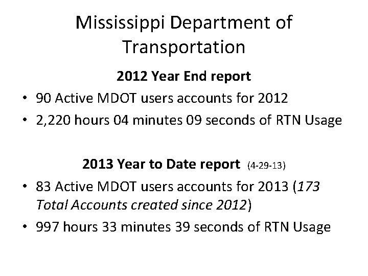 Mississippi Department of Transportation 2012 Year End report • 90 Active MDOT users accounts