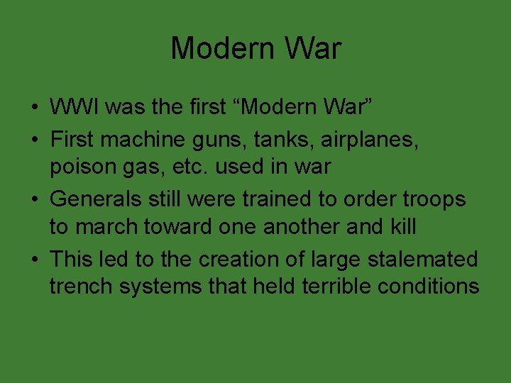 """Modern War • WWI was the first """"Modern War"""" • First machine guns, tanks,"""