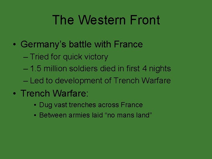 The Western Front • Germany's battle with France – Tried for quick victory –