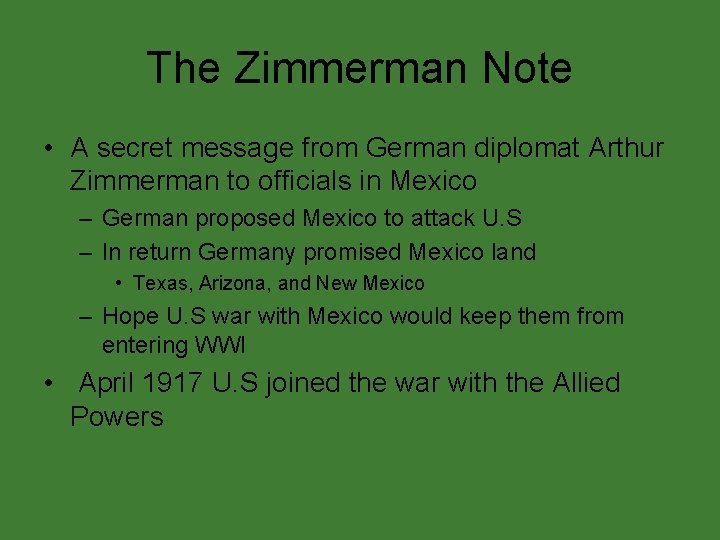 The Zimmerman Note • A secret message from German diplomat Arthur Zimmerman to officials