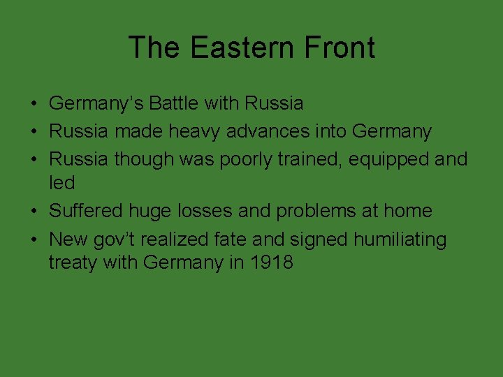 The Eastern Front • Germany's Battle with Russia • Russia made heavy advances into