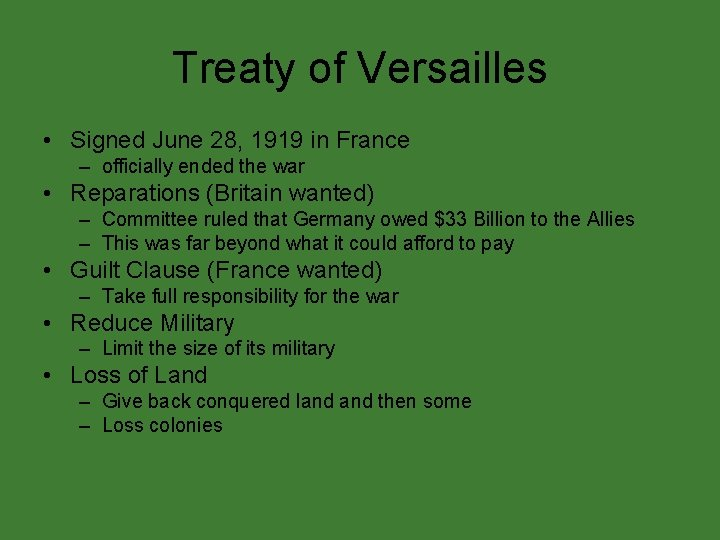 Treaty of Versailles • Signed June 28, 1919 in France – officially ended the