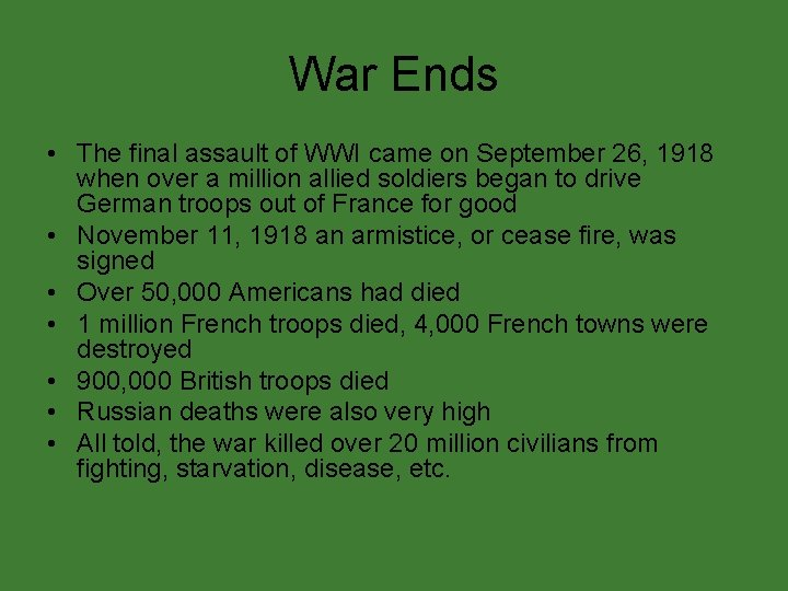 War Ends • The final assault of WWI came on September 26, 1918 when