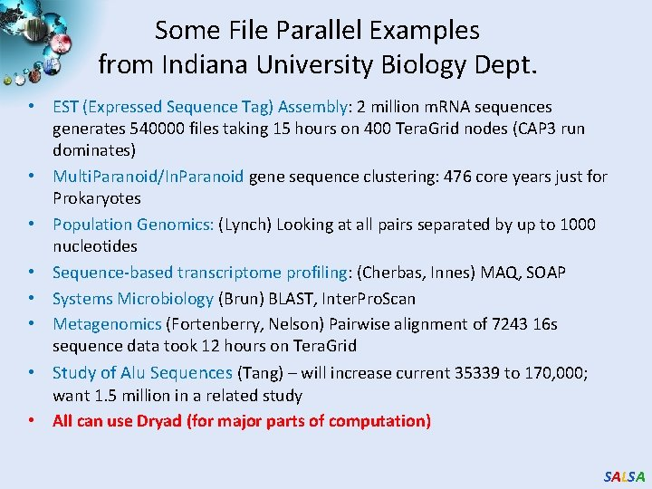 Some File Parallel Examples from Indiana University Biology Dept. • EST (Expressed Sequence Tag)
