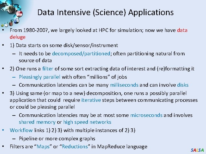 Data Intensive (Science) Applications • From 1980 -200? , we largely looked at HPC