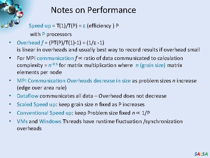Notes on Performance • Speed up = T(1)/T(P) = (efficiency ) P with P