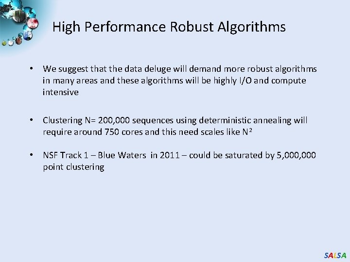 High Performance Robust Algorithms • We suggest that the data deluge will demand more