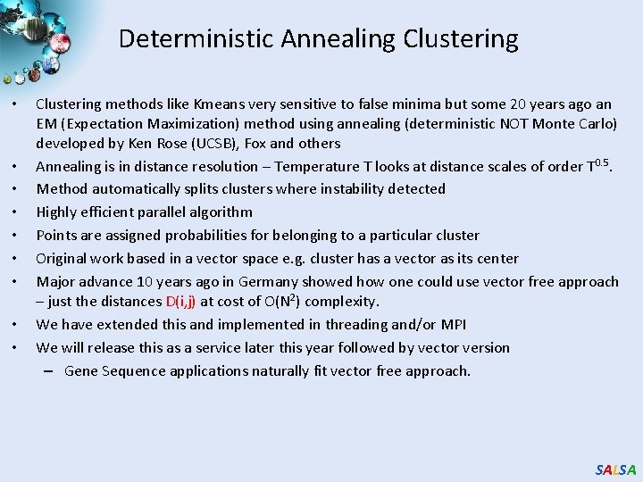 Deterministic Annealing Clustering • • • Clustering methods like Kmeans very sensitive to false