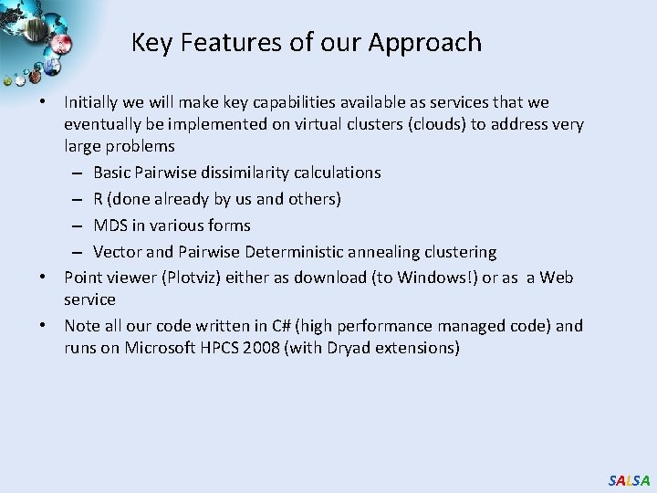 Key Features of our Approach • Initially we will make key capabilities available as