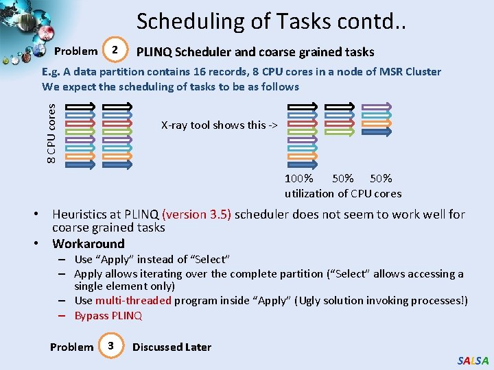 Scheduling of Tasks contd. . Problem 2 PLINQ Scheduler and coarse grained tasks 8