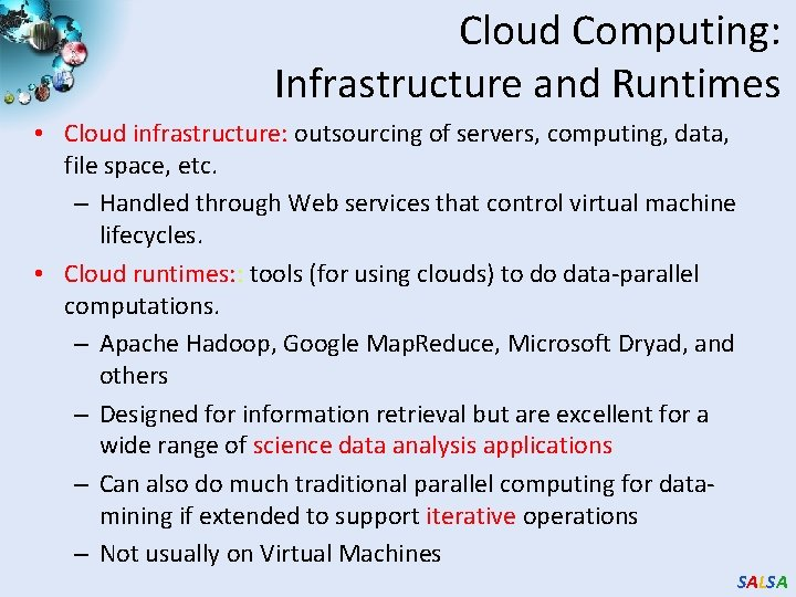 Cloud Computing: Infrastructure and Runtimes • Cloud infrastructure: outsourcing of servers, computing, data, file