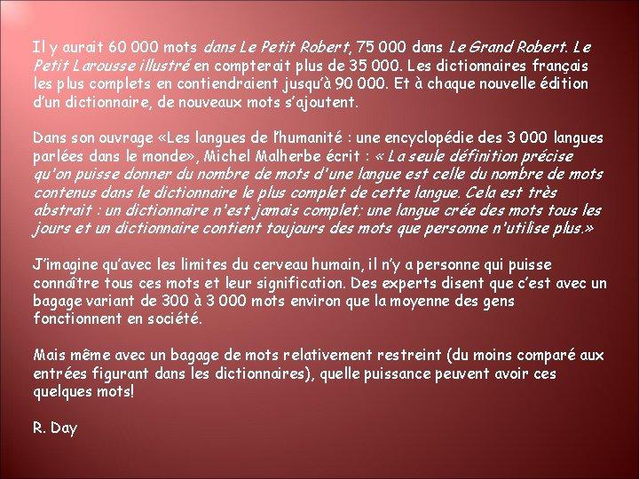 Il y aurait 60 000 mots dans Le Petit Robert, 75 000 dans Le