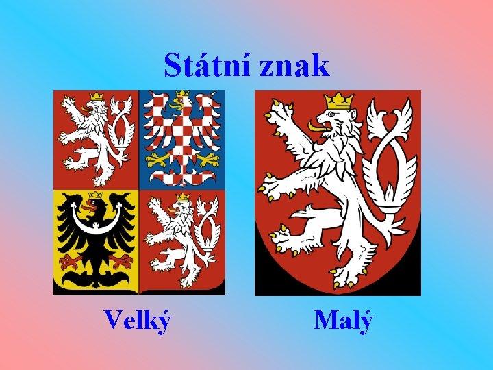 Státní znak Velký Malý