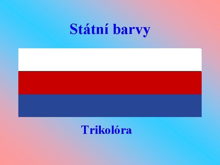 Státní barvy Trikolóra
