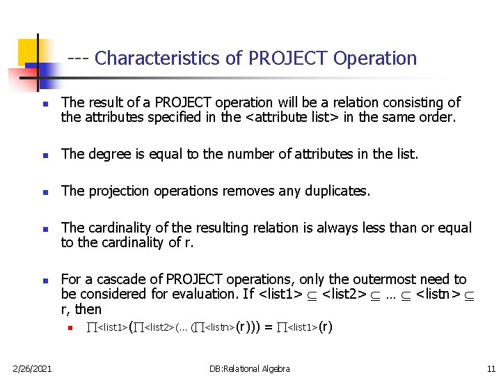 --- Characteristics of PROJECT Operation n The result of a PROJECT operation will be