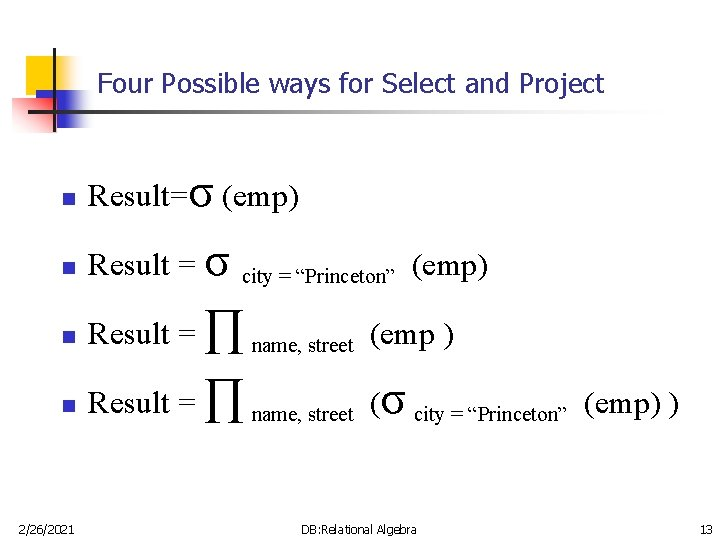 Four Possible ways for Select and Project n Result=σ (emp) n Result = σ