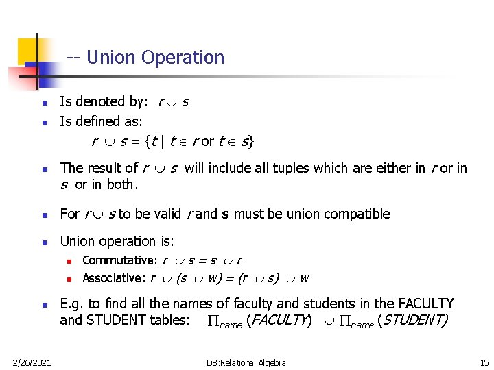 -- Union Operation n n n 2/26/2021 Is denoted by: r s Is defined